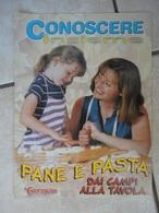 Conoscere Insieme - Opuscoli - Pane E Pasta - Dai Campi Alla Tavola - Vita Quotidiana - IL GIORNALINO - Boeken, Tijdschriften, Stripverhalen