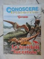 Conoscere Insieme - Opuscoli - Il Mondo Dei Dinosauri - Le Terribili Lucertole - IL GIORNALINO - Books, Magazines, Comics