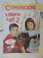 Conoscere Insieme - Opuscoli - In Viaggio Con Le Note 2 - Laboratorio Di Musica - IL GIORNALINO - Boeken, Tijdschriften, Stripverhalen