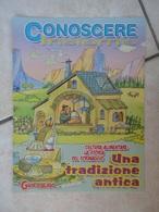 Conoscere Insieme - Opuscoli - Cultura Alimentare La Storia Del Formaggio - Una Tradizione Antica - IL GIORNALINO - Livres, BD, Revues