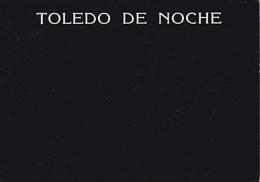 SPAGNA - Castilla La Mancha - Toledo De Noche - Toledo Di Notte - Toledo By Night - 2004 - Toledo