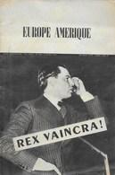 Europe Amérique. Rex Vaincra ! Léon Degrelle - Histoire
