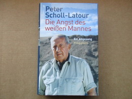 Die Angst Des Weißen Mannes (Peter Scholl-Latour) éditions De 2009 - Books, Magazines, Comics