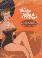 CALENDRIER  GOLFE DE SAINT TROPEZ   AVRIL 2003 A MARS 2004      ILLUSTRATEUR J. LOUP PERRUCHIONE  PIN UP - Calendars