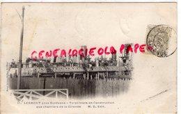 33- LORMONT PRES BORDEAUX- TORPILLEURS EN CONSTRUCTION AUX CHANTIERS DE LA GIRONDE   - CARTE PRECURSEUR 1903 - Sonstige Gemeinden