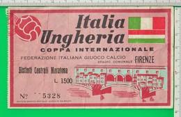 Stadio. Biglietto. Calcio. ITALIA. UNGHURIA. Coppa Internazionale. Firenze. Sport. Calcio. Biglietto Ingresso. - Soccer