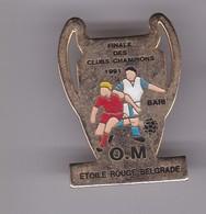 Pin's  O M FINALE DES CLUBS CHAMPIONS CONTRE ETOILE DE BELGRADE - Football