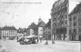 LA CHAUX-DE-FONDS → Place Du Marché Anno 1912 - NE Neuenburg