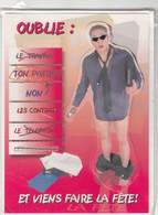 CARTE DE VOEUX - OUBLIE : ET VIENS FAIRE LA FETE ! - Non Ecrite - Unclassified
