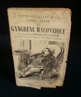 ( Franc-Maçonnerie ) LA GANGRENE MACONNIQUE Louis DASTE 1899 FORAIN CARAN D'ACHE ENVOI - Esotérisme