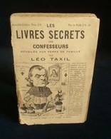 ( Anticléricalisme ) LES LIVRES SECRETS DES CONFESSEURS Léo TAXIL Début XXe - Religion