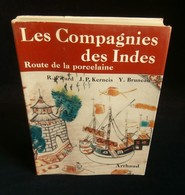 (Chine Compagnie Des Indes Porcelaine ) LES COMPAGNIES DES INDES PICARD KERNEIS BRUNEAU 1966 - Histoire