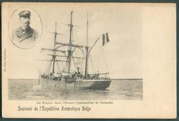 EXPEDITION ANTARCTIQUE BELGE La Belgica Dans L'escaut Commandant De Gerlache - 13097 - Missions