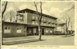 "CP De KOELN "" Hôpital Militaire De Cologne - Militair Hospitaal Keulen "" - Koeln"