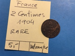 FRANCE : 2 CENTIMES 1904 - RARE - France