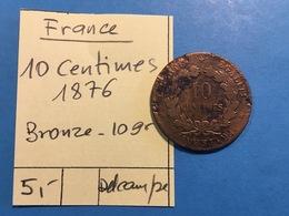 FRANCE : 10 CENTIMES 1876 - RARE - 987-1789 Monnaies Royales