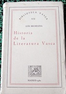 Biblioteca Vasca - LUIS MICHELENA < HISTORIA DE LA LITERATURA VASCA - Ontwikkeling