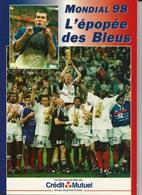 Mondial 98 L'épopée Des Bleus - Sport