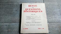 Revues Des Questions Historiques Mai 1936 Camp De Boulogne Juifs De Metz Roi De Prusse - Histoire