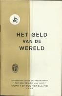 HET GELD VAN DE WERELD - KREDIETBANK MUNTTENTOONSTELLING 1958 MET LOGO EXPO 58 - Libri & Software