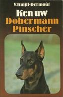 KEN UW DOBERMANN PINSCHER - V. KNIJFF-DERMOÛF - 1977 ELSEVIER - Sachbücher