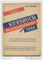 Kursbuch - Sommerhalbjahr 1950 Mit Den Wichtigsten Fernreiseverbindungen Der Deutschen Demokratischen Republik - Europa