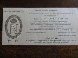 Invitation BAL ORGANISE POUR LE BI CENTENAIRE NAISSANCE DE L' Empereur Napoléon 1ER 1969 Cour Impériale Fontainebleau - Anuncios