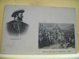 L10 9461 CPA PRECURSEUR - FRANCOIS 1er. ENTREVUE DU CAMP DU DRAP D'OR. 1520 - Familles Royales