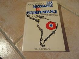 Les Messagers De L'indépendance - Les Français En Amérique Latine De Bolivar à Castro - Histoire