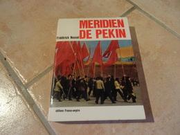 Méridien De Pékin - Frédérick Nossal - Histoire