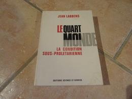 Le Quart Monde - La Condition Sous-prolétarienne - Histoire