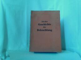 AUS DER GESCHICHTE DER BELEUCHTUNG. Vortragsdienst Der Osram G.m.b.H.. -Kommanditgesellschaft - Vortrag Nr. 4. - Technical