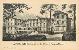P-Mon18 - 4394 : ARCACHON. LE REGINA. PALACE-HOTEL - Arcachon