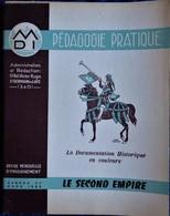 Pédagogie Pratique - N° 27 - ( Mars 1955 ) - La Documentation En  Couleurs - Le Second Empire . - Books, Magazines, Comics