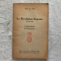 Ville De Liège. La Révolution Liégeoise (1789-1795). Catalogue De L'Exposition. Salle Des Pas Perdus De L'Hotel De Ville - Histoire