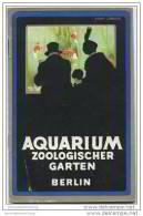 Führer Durch Das Aquarium Nebst Terrarium Und Insektarium Im Zoologischen Garten Zu Berlin - Vom Kustos Dr. O. Heinroth - Berlin