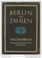 Berlin In Zahlen - Taschenbuch Herausgegeben Vom Statistischen Amt Der Stadt Berlin 1945 - 400 Seiten - Berlin