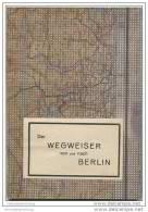 Der Wegweiser Von Und Nach Berlin - Verlag Tschammer & Sohn Hohen Neuendorf 1946 - Geographical Maps