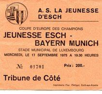 LUXEMBOURG - Football - Billet D'entrée - JEUNESSE ESCH - BAYERN MUENCHEN 1975 - RARE - Soccer