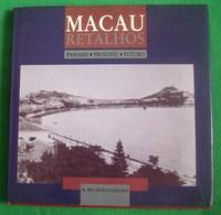 Macau - Retalhos - Passado, Presente, Futuro - Macao - China - Books, Magazines, Comics
