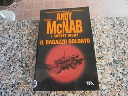 Il Ragazzo Soldato - Andy Mc Nab - Books, Magazines, Comics