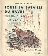 TOUTE LA BATAILLE DU HAVRE SUR UN CHAR ANGLAIS 3-12 SEPTEMBRE 1944-PIERRE VARRES-supplément Revue ELITES FRANCAISES - Books, Magazines, Comics
