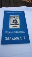 Volksmuziekatelier - Jaarboek V - Baljuwhuis Galmaarden  (zie Details) - History