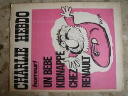 CHARLIE HEBDO - N°69 Du 13/03/1972 - Couverture De Reiser - Horreur! UN BEBE KIDNAPPE CHEZ RENAULT - Zeitungen
