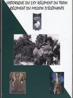 Livre -  Militaria : Historique Du 517e Régiment Du Train - Régiment Du Million D'éléphants - Déols - Châteauroux - Histoire