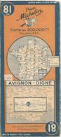 CARTE-ROUTIERE-MICHELIN-1942-N°81-AVIGNON-DIGNE- Avec ZONE Minée/Pont Détruit/Localité Gravt Endommagé-PAS DECHIREE-TBE - Roadmaps