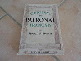 Origines Du Patronat Français - Roger Priouret - Histoire