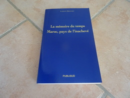 La Mémoire Du Temps - Maroc, Pays De L'inachevé - History