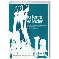 La Fonte Et L'acier- 36 Planches Illustrées - Chambre Syndicale De La Sidérurgie Française - Sciences