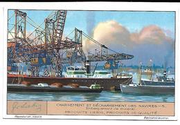 CHROMO -  Compagnie LIEBIG - Chargement Et Déchargement Des Navires - 5 - Liebig